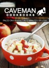 Paleo On A Budget In 10 Minutes Or Less (Caveman Cookbooks) - Angela Anottacelli