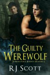 The Guilty Werewolf - R.J. Scott