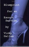 Blueprint for an Escort Service - Vicky Gallas