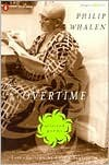 Overtime: Selected Poems - Philip Whalen
