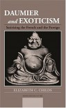 Daumier and Exoticism: Satirizing the French and the Foreign - Elizabeth C. Childs