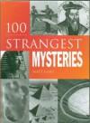 100 Strangest Mysteries - Matt Lamy