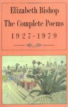 The Complete Poems, 1927-1979 - Elizabeth Bishop