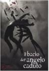 Il bacio dell'angelo caduto  - Loredana Serratore, Becca Fitzpatrick