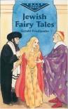 Jewish Fairy Tales - Gerald Friedlander