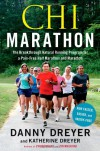Chi Marathon: The Breakthrough Natural Running Program for a Pain-Free Half Marathon and Marathon - Danny Dreyer, Katherine Dreyer