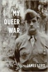 My Queer War - James Lord