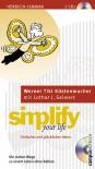 Simplify Your Life. Einfacher und glücklicher Leben - Werner Tiki Küstenmacher, Lothar J. Seiwert