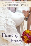 Fiancé by Friday - Catherine Bybee