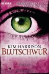 Blutschwur: Die Rachel-Morgan-Serie 11 - Roman (German Edition) - Kim Harrison