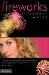 Fireworks - Elizabeth     White