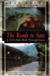 The Roads to Sata: A 2000-Mile Walk Through Japan - Alan Booth