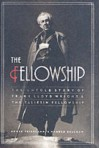 The Fellowship: The Untold Story of Frank Lloyd Wright and the Taliesin Fellowship - Roger Friedland, Harold Zellman