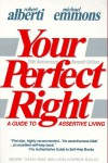Your Perfect Right: A Guide to Assertive Living - Robert Alberti