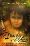 A Diary's House - C. David Murphy