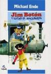 Jim boton y Lucas el maquinista (Mundo Magico) - Michael Ende