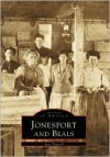 Jonesport And Beals, ME (Images of America) (Images of America) - Jon F. Hall, Ann Trussell