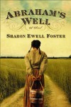 Abraham's Well: A Novel - Sharon Ewell Foster