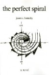 The Perfect Spiral - Jason S. Hornsby