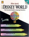 Rita Aero's Walt Disney World : The Essential Guide to Amazing Vacations - Rita Aero