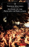 AN Essay on the Principle of Population (Penguin English Library) - Thomas K. Malthus