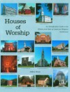 Houses of Worship: An Identification Guide to the History and Style of American Religious Architecture - Jeffery Howe