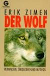 Der Wolf. Verhalten, Ökologie und Mythos. - Erik Zimen