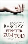 Fenster zum Tod - Linwood Barclay