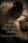 Life After My Unfortunate Demise - Edward Kendrick