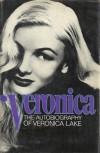 Veronica, the autobiography of Veronica Lake - Veronica Lake, Donald Bain