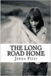 The Long Road Home - Jenna Pizzi