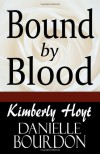 Bound By Blood - Kimberly Hoyt, Danielle Bourdon
