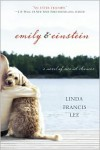 Emily and Einstein: A Novel of Second Chances - Linda Francis Lee