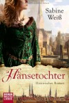 Hansetochter - Sabine Weiß