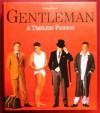 Gentleman: A Timeless Fashion - Bernhard Roetzel