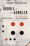 The Double and The Gambler - Fyodor Dostoyevsky, Richard Pevear, Larissa Volokhonsky