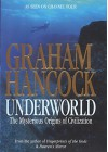 Underworld: Flooded Kingdoms of the Ice Age - Graham Hancock
