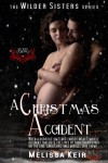 A Christmas Accident(The Wilders Sisters Series) - Melissa Keir
