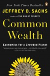 Common Wealth: Economics for a Crowded Planet - Jeffrey D. Sachs