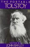 The Portable Tolstoy - Leo Tolstoy, John Bayley