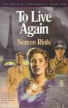 To Live Again - Noreen Riols