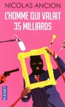 L'homme qui valait 35 milliards (French Edition) - Ancion Nicolas