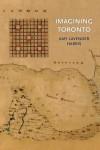 Imagining Toronto - Amy Lavender Harris