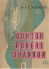 Doktor Robert Shannon - Archibald Joseph Cronin
