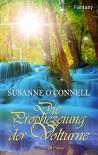 Die Prophezeiung der Volturne - Susanne O'Connell