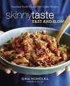 Skinnytaste Fast and Slow: Knockout Quick-Fix and Slow Cooker Recipes - Gina Homolka, Heather K. Jones
