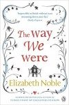 [(The Way We Were)] [Author: Elizabeth Noble] published on (May, 2011) - Elizabeth Noble