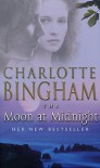 THE MOON AT MIDNIGHT - CHARLOTTE BINGHAM