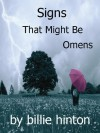 Signs That Might Be Omens - Billie Hinton