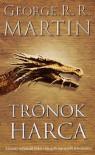 Trónok harca (A tűz és jég dala, #1) - George R.R. Martin